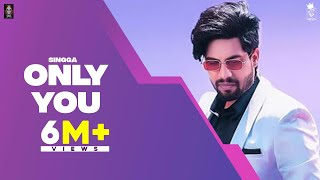 ONLY YOU (Full Song) SINGGA  | Latest Punjabi Songs 2019