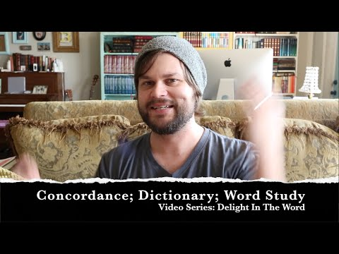 Concordance; Dictionary; Word Study: Delight In The Word ~ Episode 13