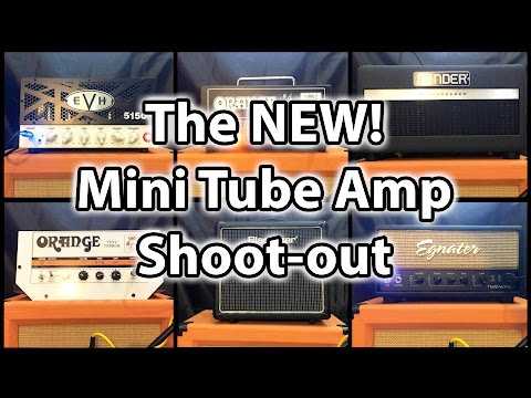 NEW Mini Tube Amp Shootout: EVH Orange Fender Blackstar Egnater