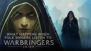 What Happens When Folk Singers Listen To Warbringers: Jaina