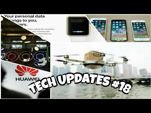 Tech Updates #18 - Apple Protection, Apple Future Phones, Google Mumbai,Drone Delivery,Huawei India.