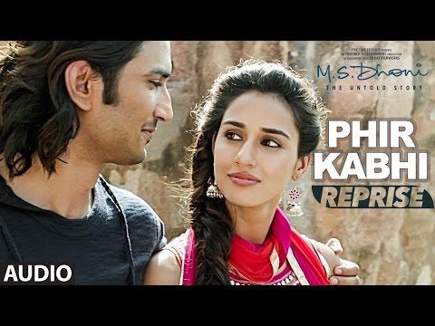 PHIR KABHI (Reprise) Full Song | M.S....