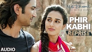 Download lagu PHIR KABHI (Reprise) Full Song | M.S. DHONI | Arijit Singh | Sushant Singh, Disha Patani