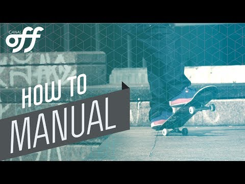 Manual - Manobras de Skate - Canal Off