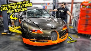 Fixing Everything Wrong With My FAKE Bugatti Veyron (Was A TOTAL DISASTER)