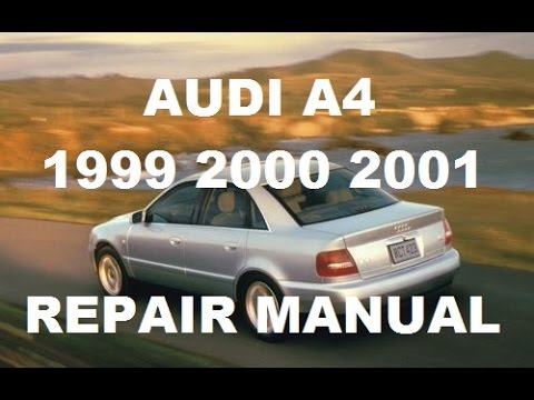 audi a4 1999 2000 2001 repair manual youtube. Black Bedroom Furniture Sets. Home Design Ideas