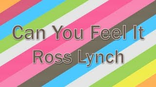 Repeat youtube video Austin & Ally - Can You Feel It (Lyrics)