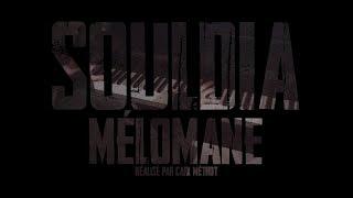 Souldia - Mélomane // Vidéoclip officiel