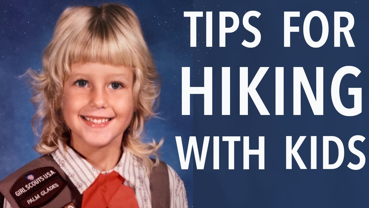 Tips For Hiking And Backpacking With Kids