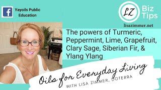 The powers of doTERRA Turmeric, Peppermint, Lime, Grapefruit, Clary Sage, Siberian Fir & YlangYlang