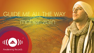 Video Maher Zain - Guide Me All The Way | Official Lyric Video download MP3, 3GP, MP4, WEBM, AVI, FLV Oktober 2018