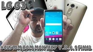 LG G3 Custom ROM Montary V.8.4.1 FINAL