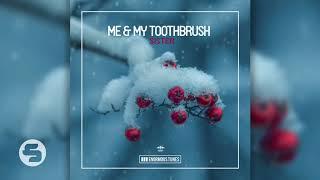Me My Toothbrush Sister Original Club Mix