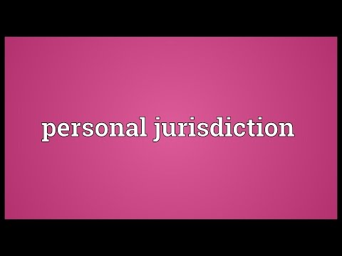 Personal jurisdiction Meaning