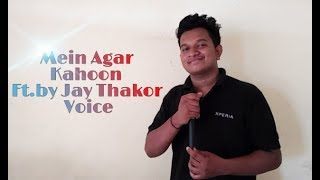 Mein Agar Kahoon || Ft.by Jay Thakor Voice