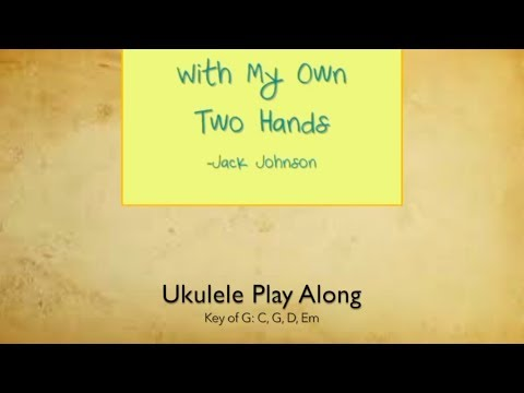 My Own Two Hands Ukulele Play Along Youtube