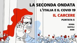 La seconda ondata: l'Italia e il Covid 19 - Il Carcere