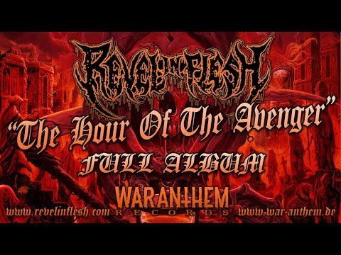 """REVEL IN FLESH """"The Hour Of The Avenger"""" - full album official"""