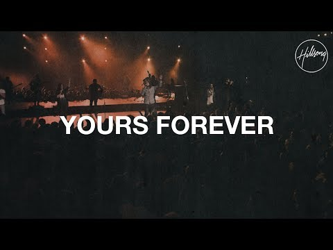 Yours Forever - Hillsong Worship
