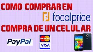 FocalPrice 2016 | Comprar Celulares en FocalPrice | PASO A PASO