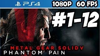 Metal Gear Solid 5 Gameplay Walkthrough Part 1 - 12 The Phantom Pain Let's Play V 1080p 60 FPS