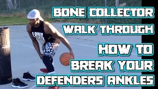 Bone Collector Crazy Ankle Breaker Move Walkthrough