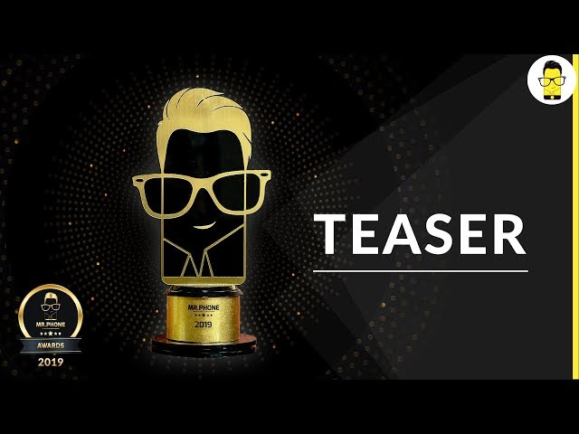 Mr. Phone Awards 2.0 teaser - 2019 Edition | 2018 Rewind