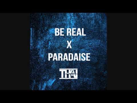 Be Real x Paradise - Kid Ink Ft DeJ Loaf & Big Sean (Thai)