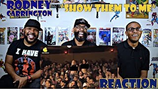 Rodney Carrington : Show Them To Me Reaction