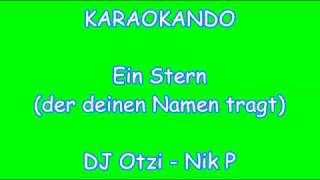 Karaoke Internazionale - Ein Stern (der deinen Namen trägt) - DJ Ötzi, Nik P. ( Text )