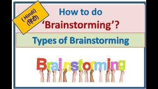 How to do 'Brainstorming' and Types of Brainstorming - Problem Solving Tool