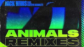 Jack Wins feat. Caitlyn Scarlett - Animals (BYOR Remix)