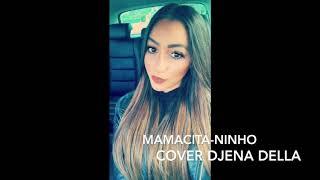 Djena Della - Mamacita  (cover ninho) 👻djenoooy 👻 insta :@djena_della