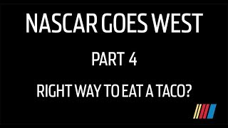 Nascar Drivers Speak Spanish: Part 4, How To Eat A Taco