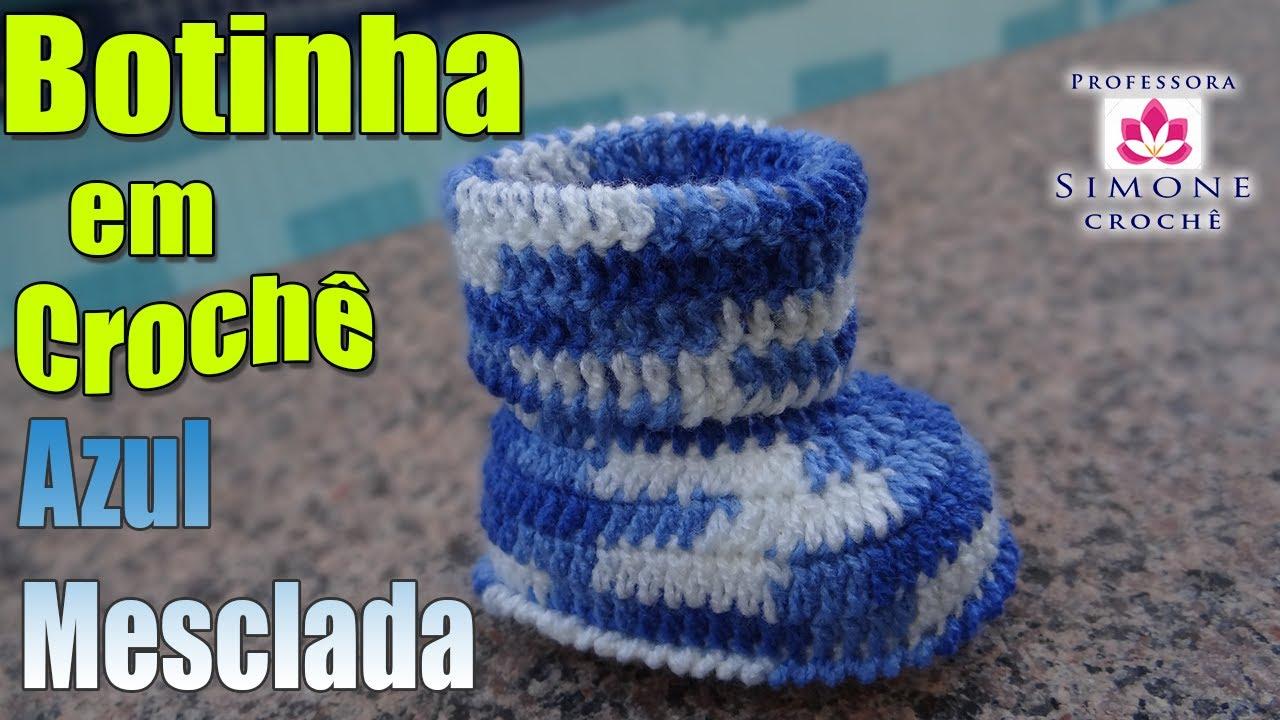Passo a passo Botinha Crochê Azul Mesclada - Professora Simone - YouTube 317abfce7e9