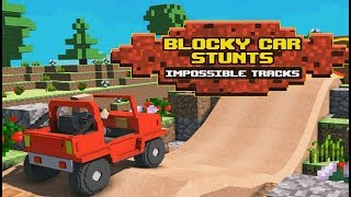 Blocky Car Stunts : Impossible Tracks