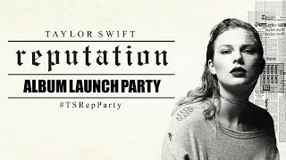 """Taylor Swift """"reputation"""" Album Launch Party #TSRepParty"""