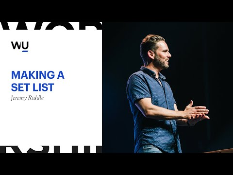 Making a Set List // Jeremy Riddle