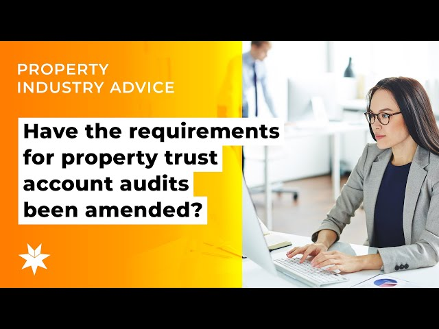Have the requirements for property trust account audits been amended?