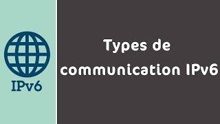 3-Types de communication IPv6 #Darija