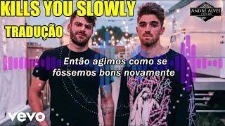 The Chainsmokers - Kills You Slowly (tradução - legendado)