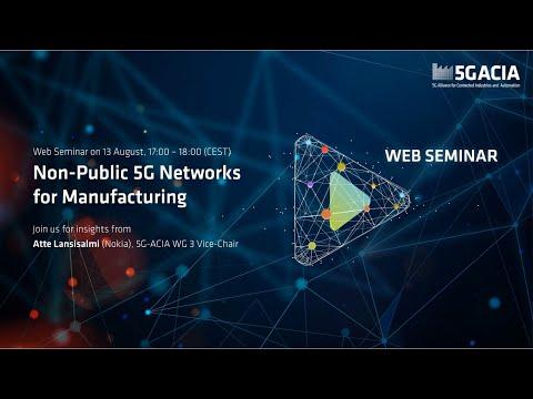 5G-ACIA Web Seminar: Non-Public 5G Networks for Manufacturing
