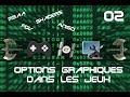 Options Graphiques des jeux PC expliqués A - E