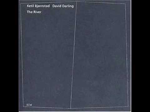 Ketil Bjørnstad And David Darling - The River I