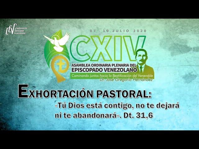 EXHORTACIÓN PASTORAL DE LA CXIV ASAMBLEA ORDINARIA PLENARIA - JULIO 2020