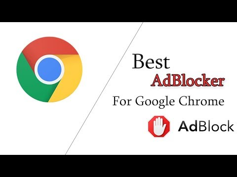 Best AdBlocker For Google Chrome 2017! (Best And Easiest Method)