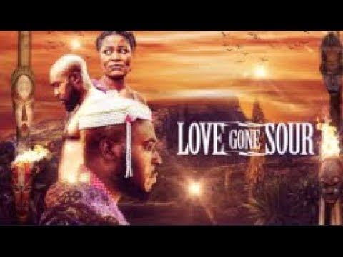 LOVE GONE SOUR  - [Part 1] Latest 2018 Nigerian Nollywood Drama Movie