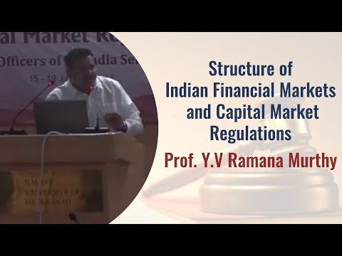 Financial Market Regulations | All India Services officers | Prof. Y.V Ramana Murthy