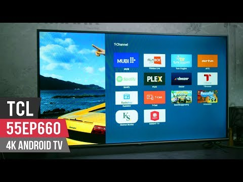 TCL 55EP660 4K Android TV Review - Expensive looking, but affordable
