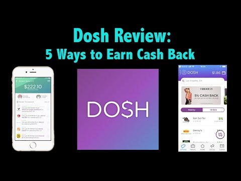 Dosh App Review — 5 Ways to Earn Easy Cash Back